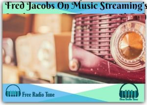 Fred Jacobs On Music Streaming's Implications