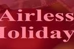 Airless Holidays,live Airless Holidays,