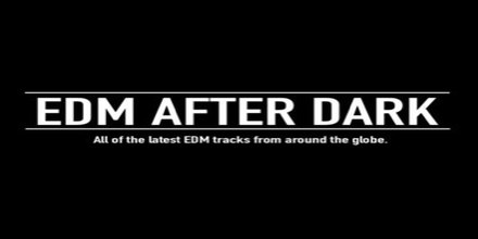 EDM After Dark, Online radio EDM After Dark, Live broadcasting EDM After Dark, Radio USA