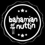 Bahamian or Nuttin live