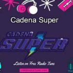 Cadena Super Listen Live