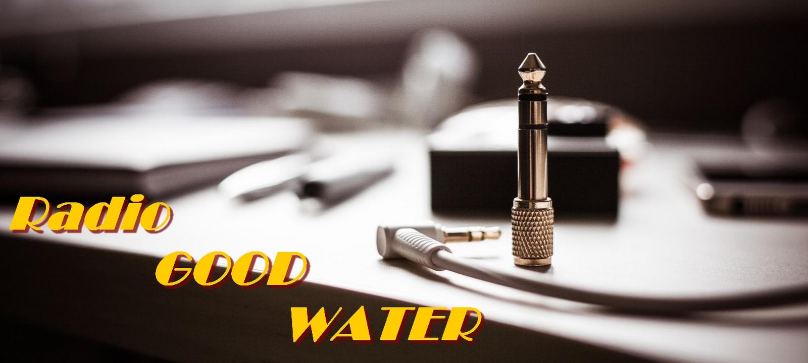 Radio Good Water live