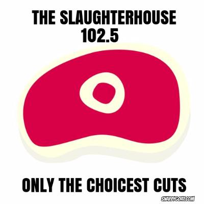 The Slaughterhouse 102.5 live