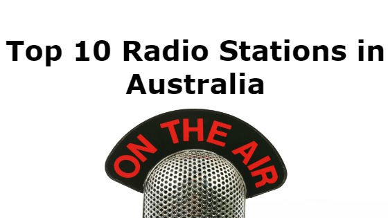 Top 10 Radio Stations in Australia Live