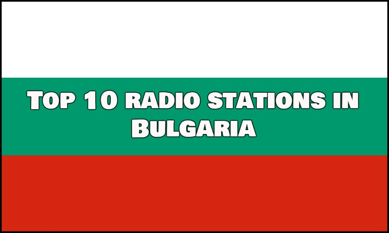 Top 10 radio stations in Bulgaria live