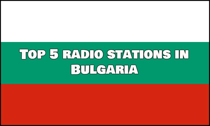 Top5 radio stations in Bulgaria live