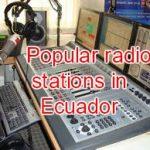 Popular radio stations in Ecuador live