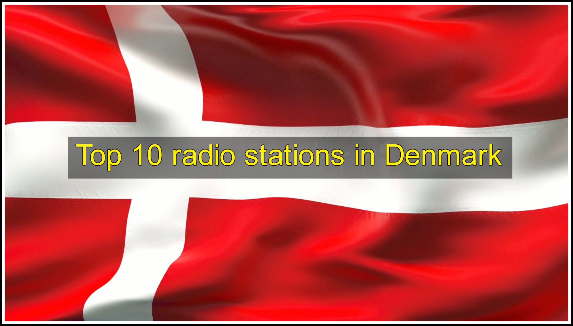 Top 10 radio stations in Denmark live