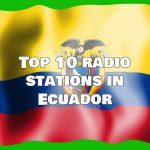 Top 10 radio stations in Ecuador Live