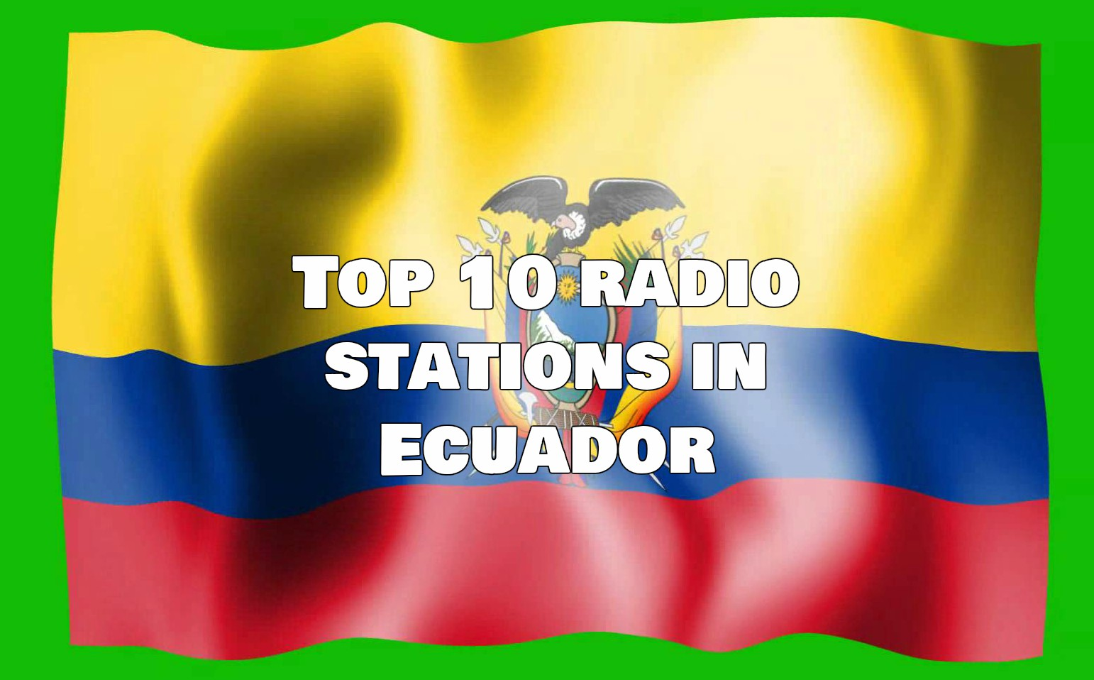 Top 10 radio stations in Ecuador Live