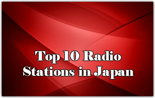 Top 10 online Radio Stations in Japan