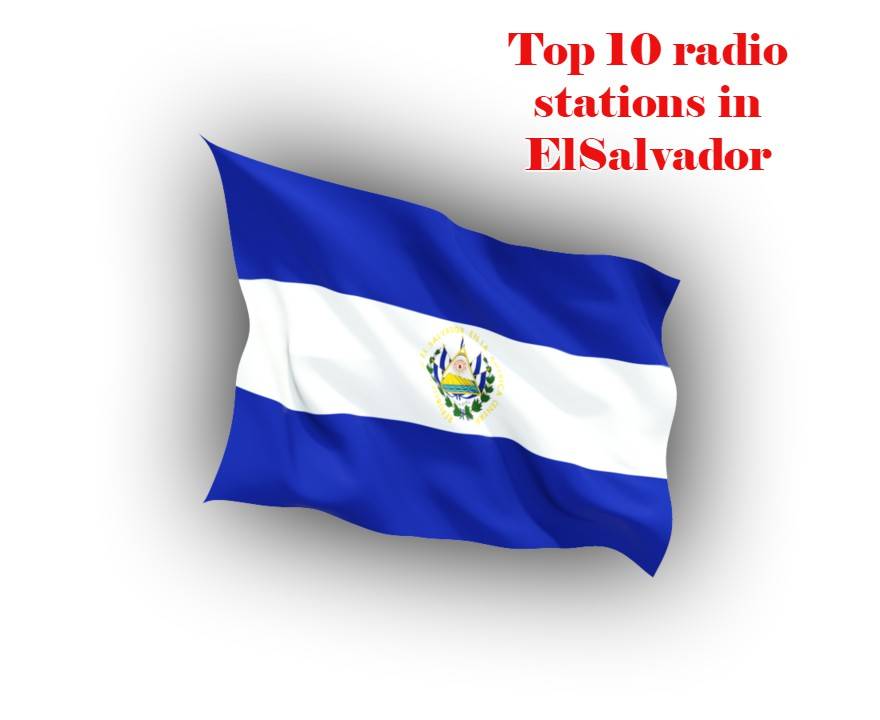 Top 10 radio stations in ElSalvador live