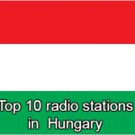 Top 10 online radio stations in Hungary