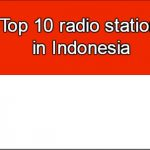 Top 10 online radio stations in Indonesia