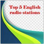 Top 5 live English radio stations