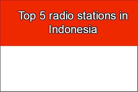 Top 5 live radio stations in Indonesia