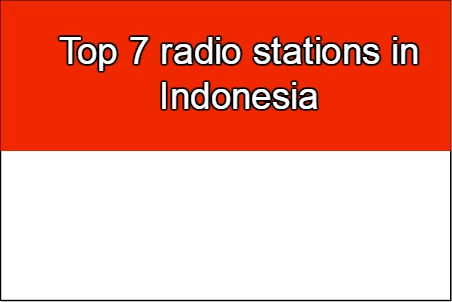 Top 7 online radio stations in Indonesia
