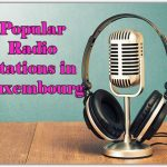 Popular online Radio Stations in Luxembourg