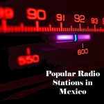 Popular online Radio Stations in Mexico