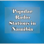Popular Radio Stations in Namibia live broadcast