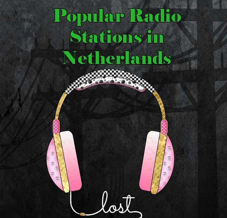 Popular online Radio Stations in Netherlands