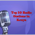 Top 10 online Radio Stations in Kenya