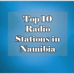 Top 10 Radio Stations in Namibia live online
