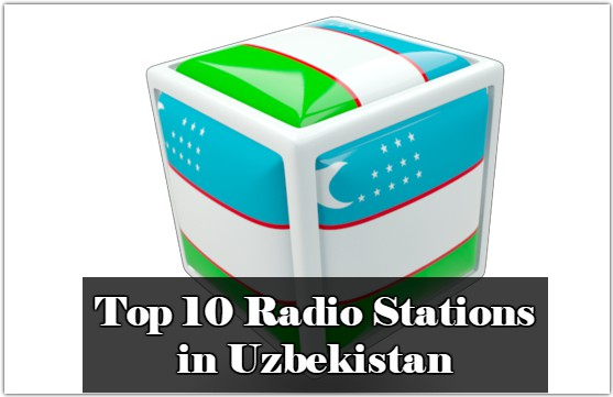 Top 10 Radio Stations in Uzbekistan live