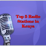 Top 5 online Radio Stations in Kenya