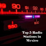 Top 5 live online Radio Stations in Mexico