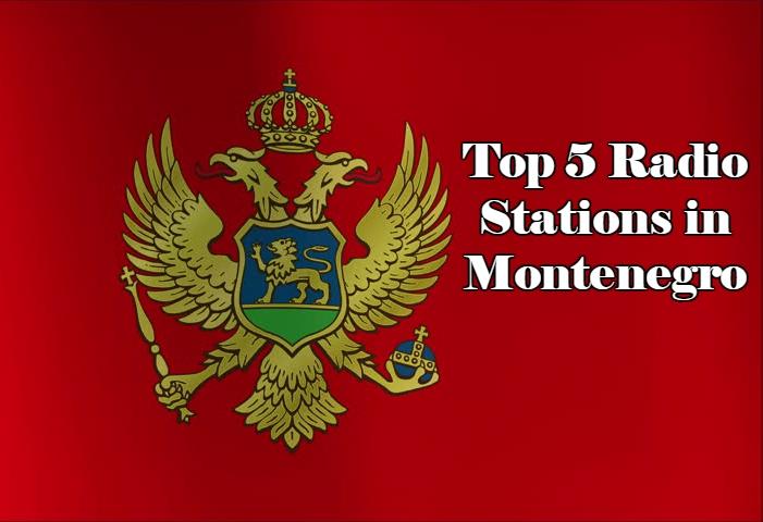 Top 5 online Radio Stations in Montenegro