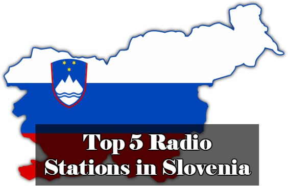 Top 5 online Radio Stations in Slovenia
