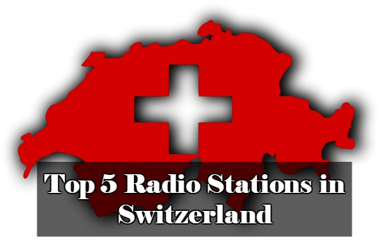 Top 5 Radio Stations in Switzerland live