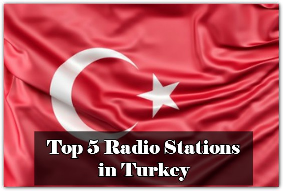 Top 5 Radio Stations in Turkey online