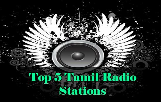 Top 5 Tamil Radio Stations online