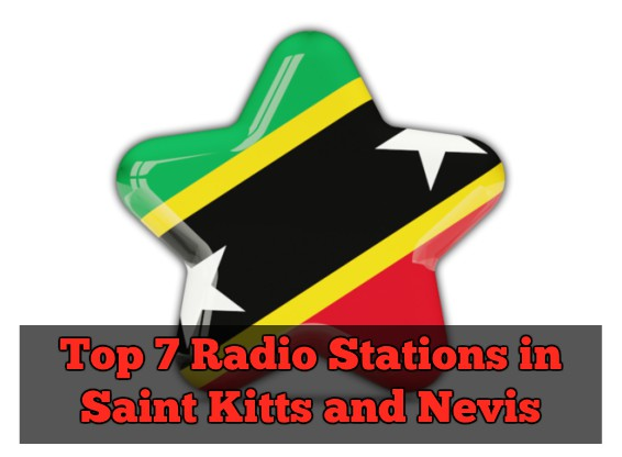 Top 7 online Radio Stations in Saint Kitts and Nevis