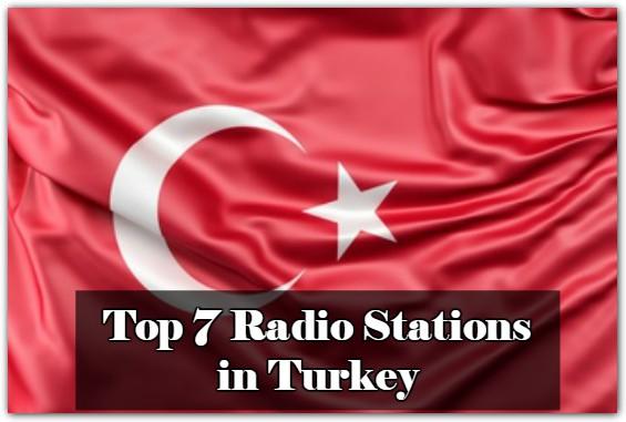 Top 7 Radio Stations in Turkey online