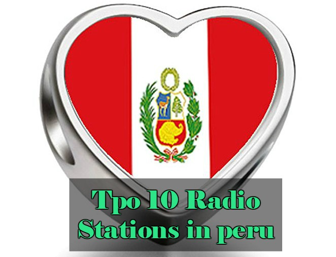 Tpo 10 Radio Stations in Peru