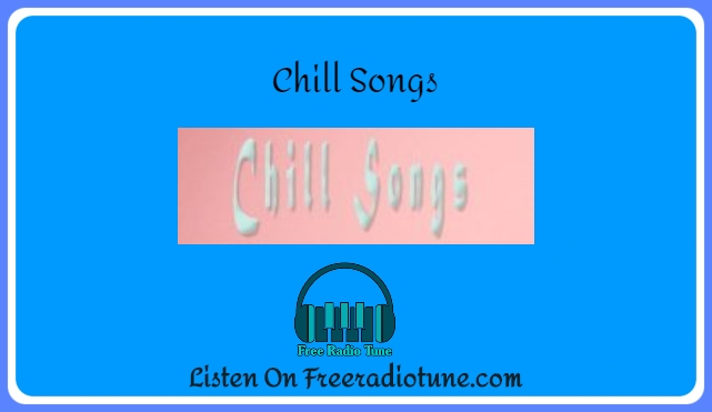Chill Songs live