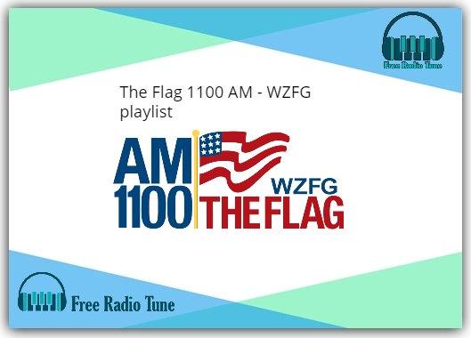 The Flag 1100 AM - WZFG playlist