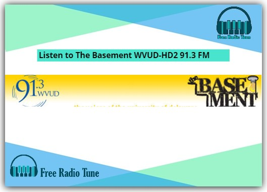 Listen to The Basement WVUD-HD2 91.3 FM