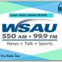 Listen WSAU 550AM 99.9FM