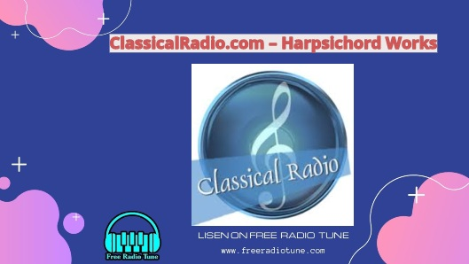 Classical Radio.com – Harpsichord Works Online Live