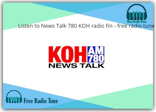 News Talk 780 KOH radio fm
