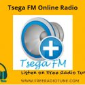 Tsega FM Online Radio