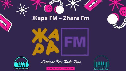 Listen Жара FM – Zhara Fm
