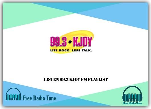 99.3 KJOY FM PLAYLIST