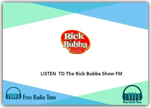 LISTEN TO The Rick Bubba Show FM