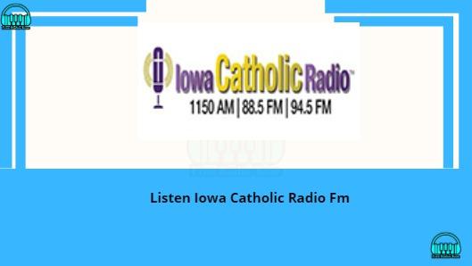 Listen Iowa Catholic Radio Fm