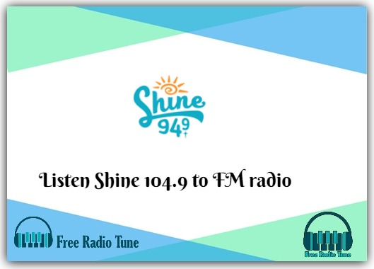 Shine 104.9 to FM